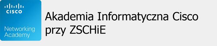 Akadamia informatyczna Cisco przy ZSCHiE
